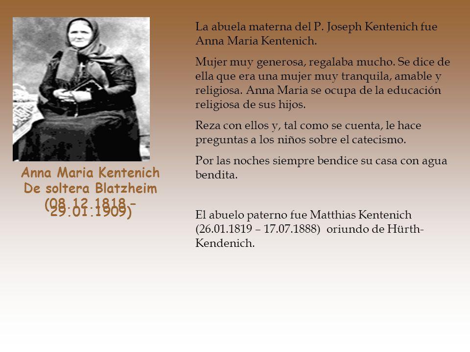 Anna Maria Kentenich De soltera Blatzheim (08.12.1818 – 29.01.1909)