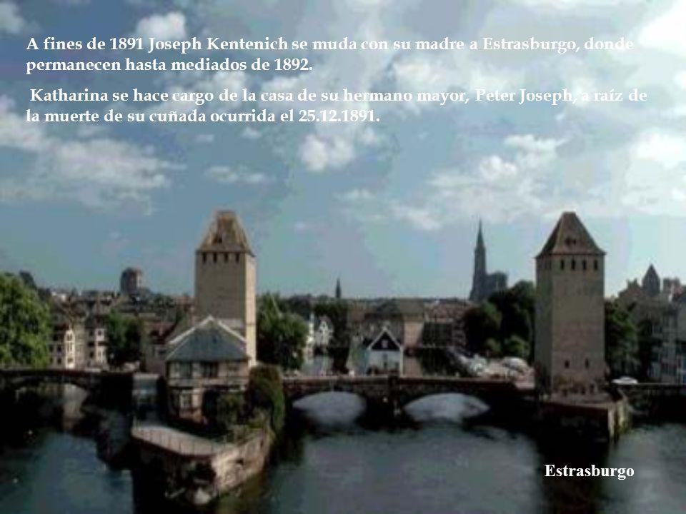 A fines de 1891 Joseph Kentenich se muda con su madre a Estrasburgo, donde permanecen hasta mediados de 1892.