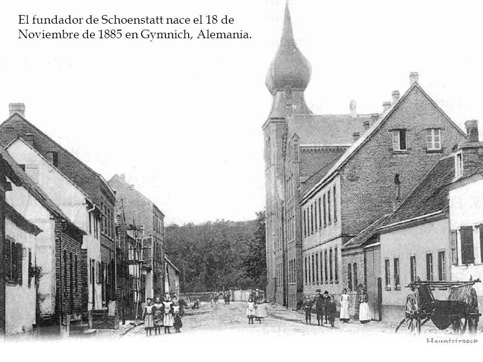 El fundador de Schoenstatt nace el 18 de Noviembre de 1885 en Gymnich, Alemania.