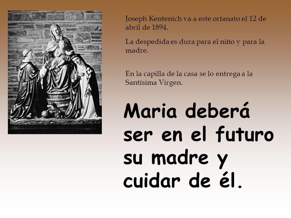 Maria deberá ser en el futuro su madre y cuidar de él.