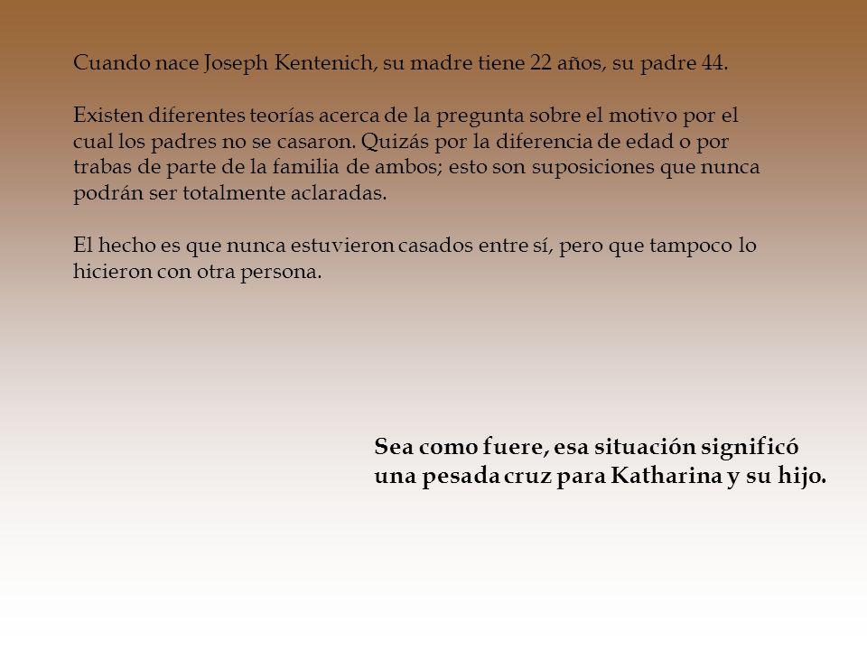 Cuando nace Joseph Kentenich, su madre tiene 22 años, su padre 44.