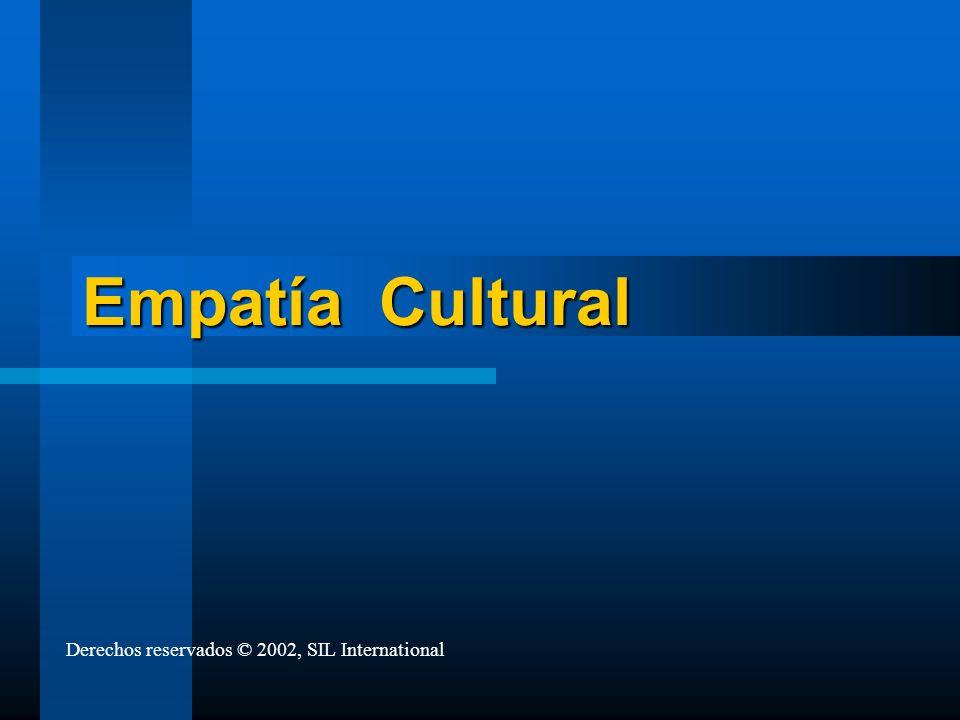 Empatía Cultural Derechos reservados © 2002, SIL International