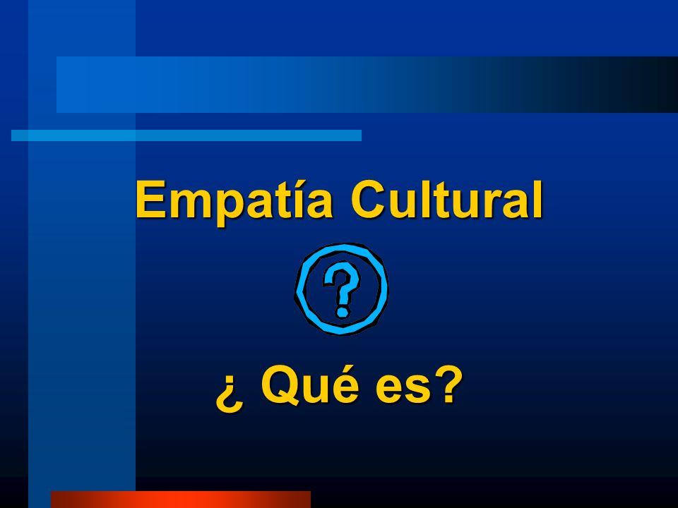 Empatía Cultural ¿ Qué es