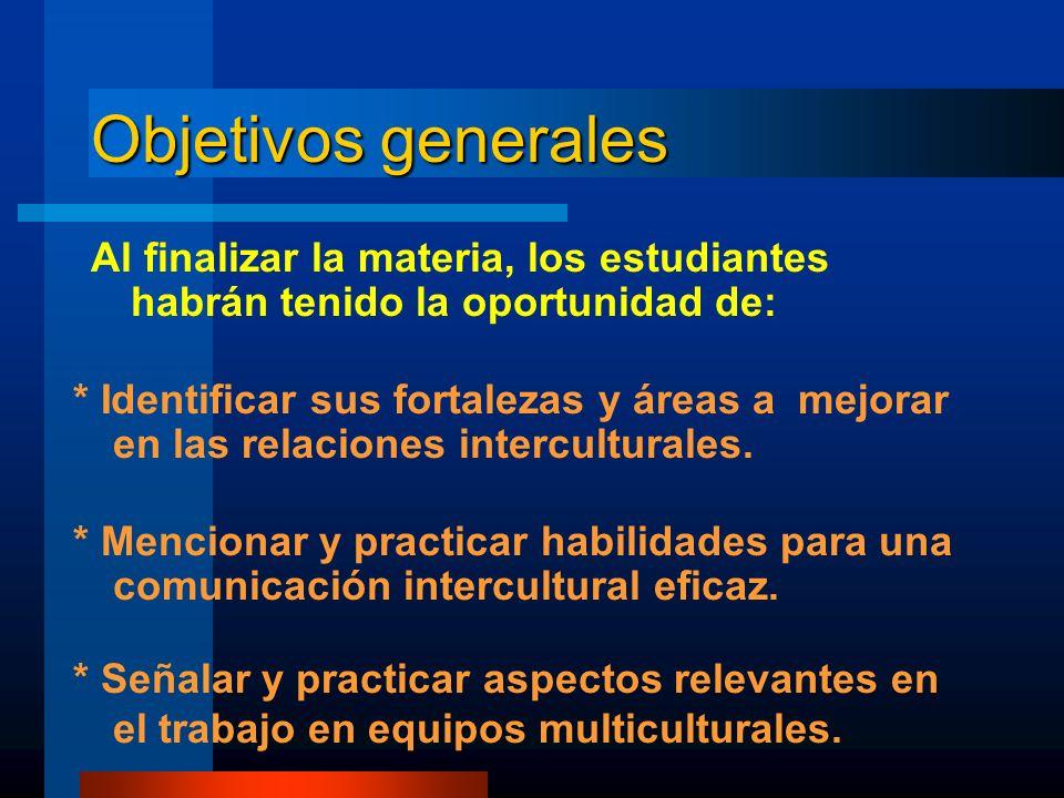 Objetivos generales Al finalizar la materia, los estudiantes habrán tenido la oportunidad de:
