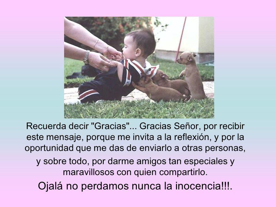 Ojalá no perdamos nunca la inocencia!!!.