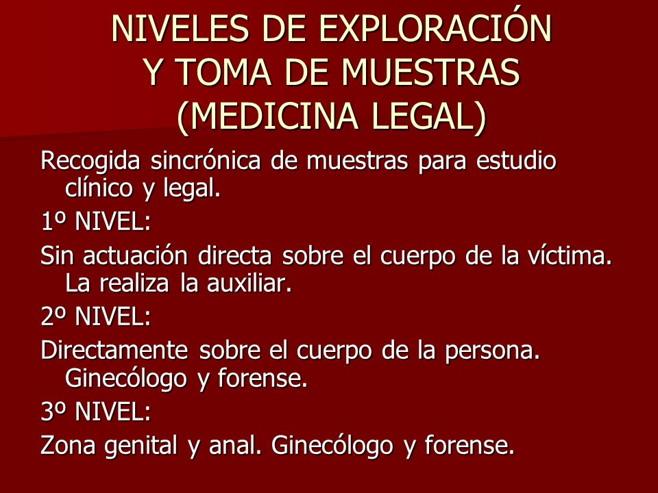NIVELES DE EXPLORACIÓN Y TOMA DE MUESTRAS (MEDICINA LEGAL)