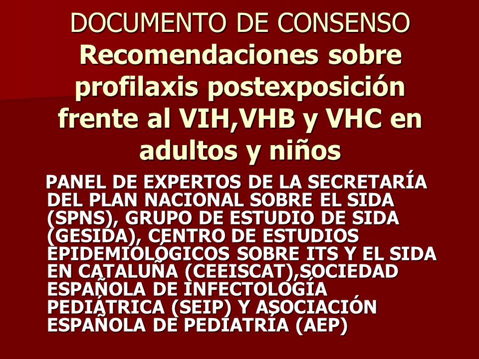 DOCUMENTO DE CONSENSO Recomendaciones sobre profilaxis postexposición frente al VIH,VHB y VHC en adultos y niños
