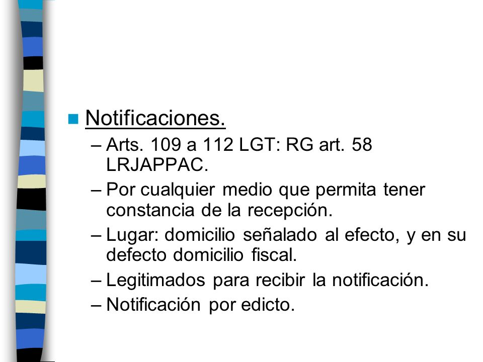 Notificaciones. Arts. 109 a 112 LGT: RG art. 58 LRJAPPAC.