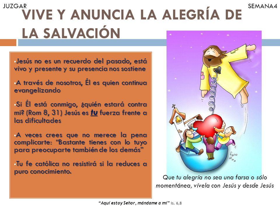 VIVE Y ANUNCIA LA ALEGRÍA DE LA SALVACIÓN