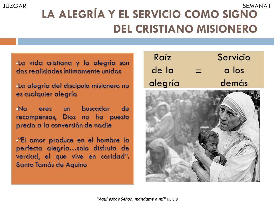 LA ALEGRÍA Y EL SERVICIO COMO SIGNO DEL CRISTIANO MISIONERO