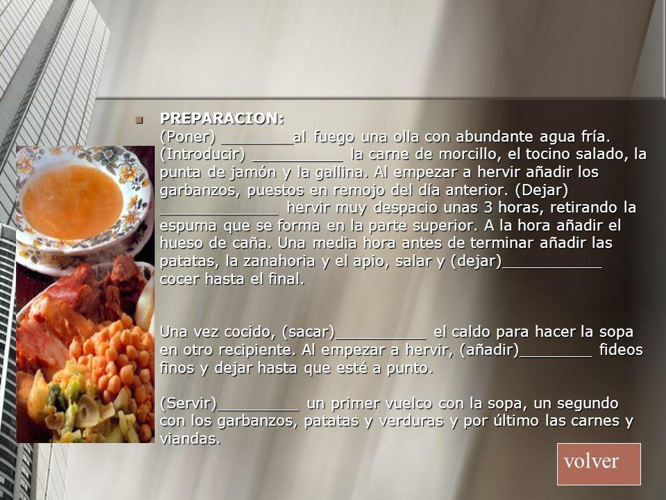 PREPARACION: (Poner) ________al fuego una olla con abundante agua fría