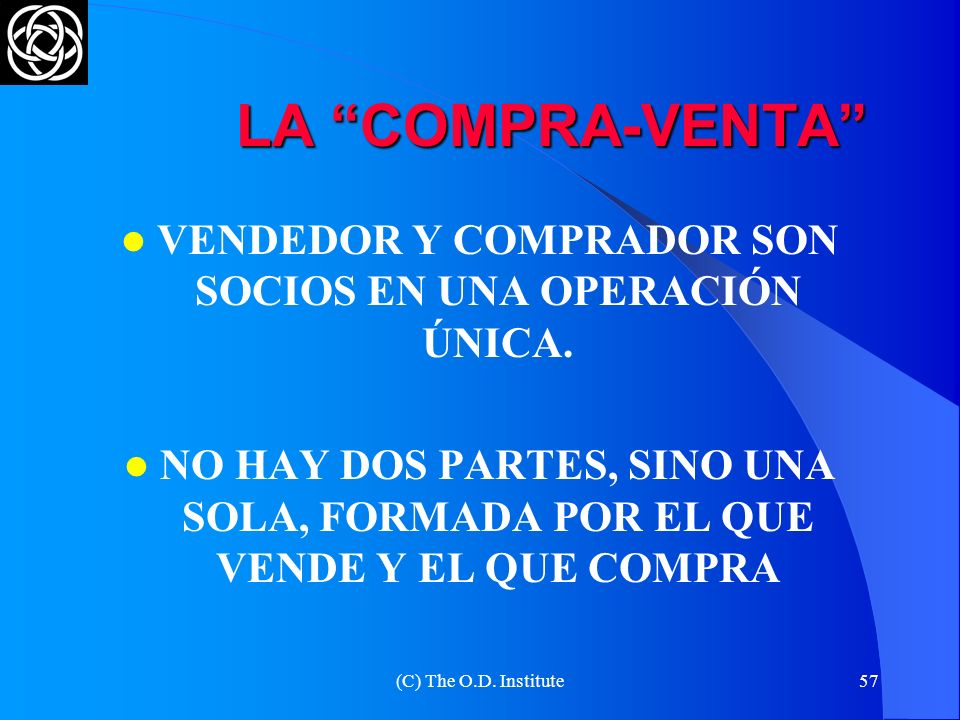 VENDEDOR Y COMPRADOR SON SOCIOS EN UNA OPERACIÓN ÚNICA.