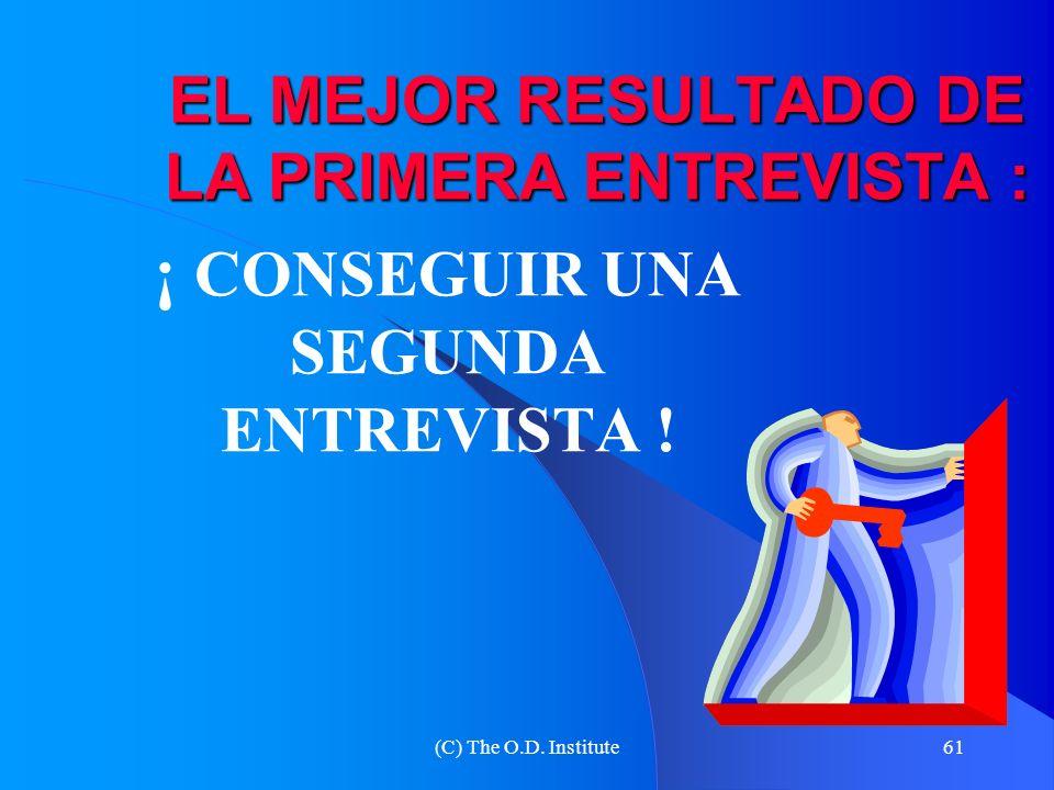 EL MEJOR RESULTADO DE LA PRIMERA ENTREVISTA :