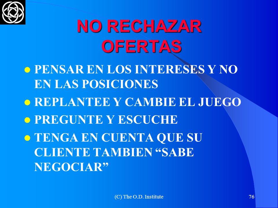 NO RECHAZAR OFERTAS PENSAR EN LOS INTERESES Y NO EN LAS POSICIONES
