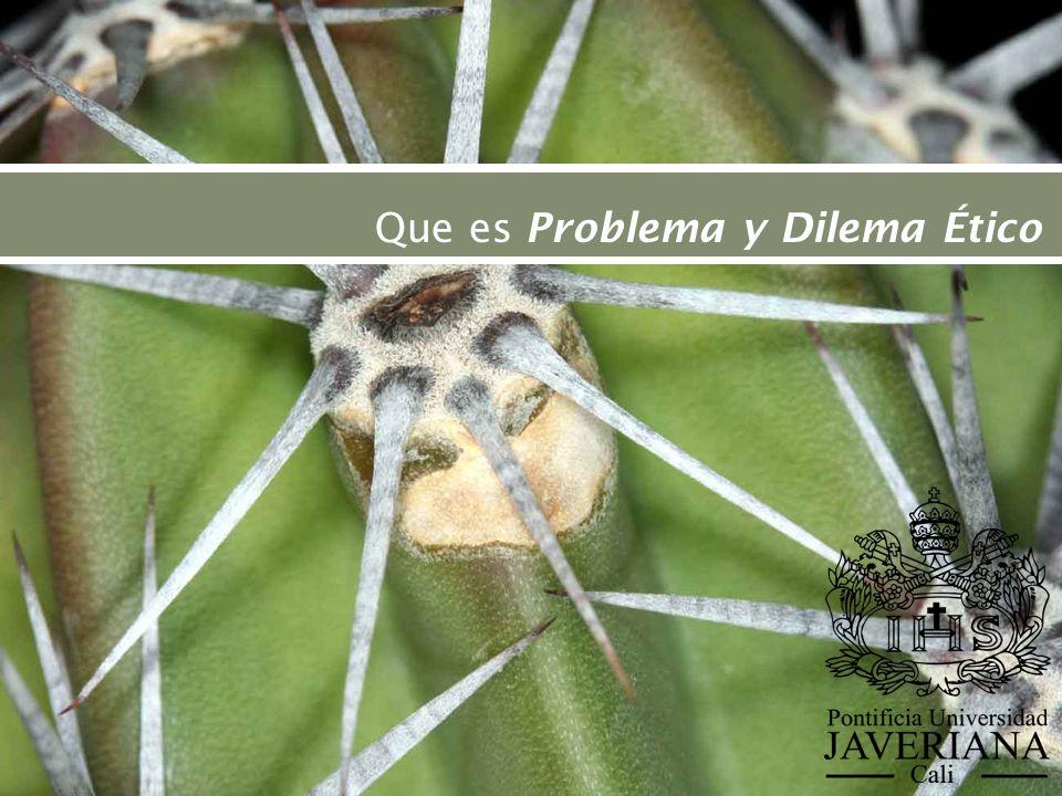 Que es Problema y Dilema Ético