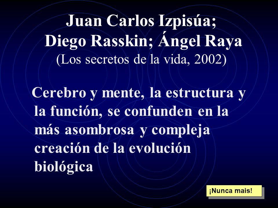 Juan Carlos Izpisúa; Diego Rasskin; Ángel Raya (Los secretos de la vida, 2002)