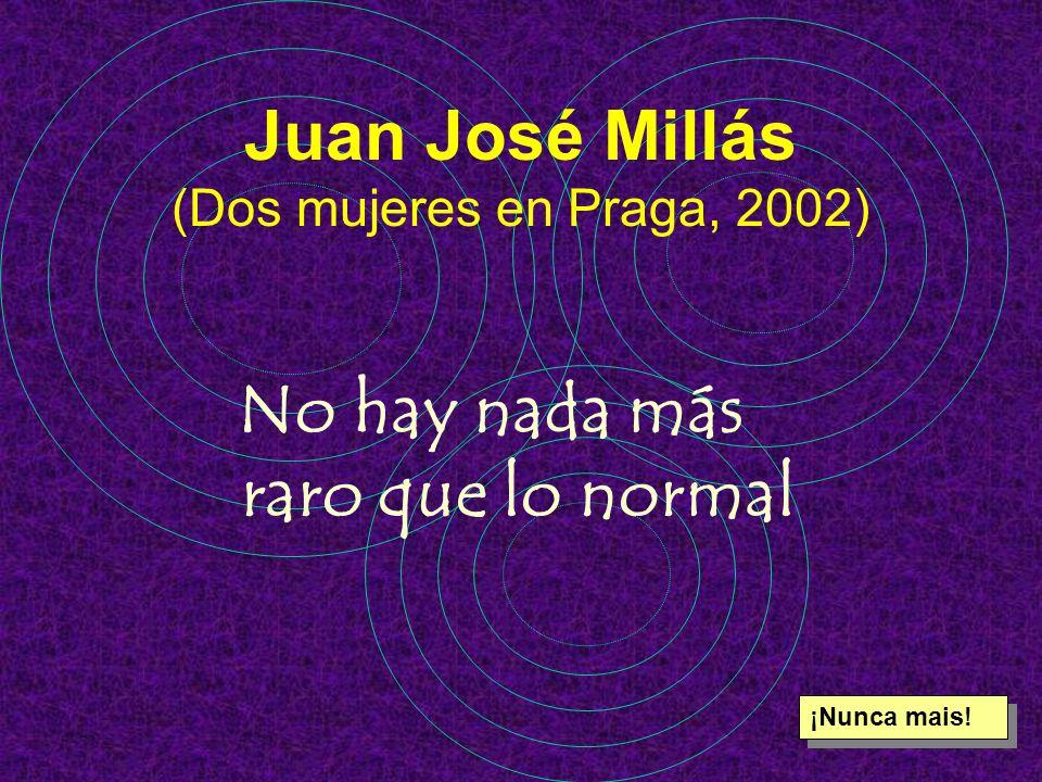 Juan José Millás (Dos mujeres en Praga, 2002)