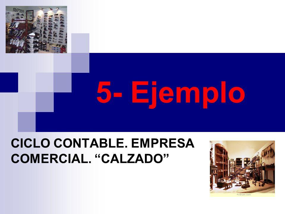 CICLO CONTABLE. EMPRESA COMERCIAL. CALZADO