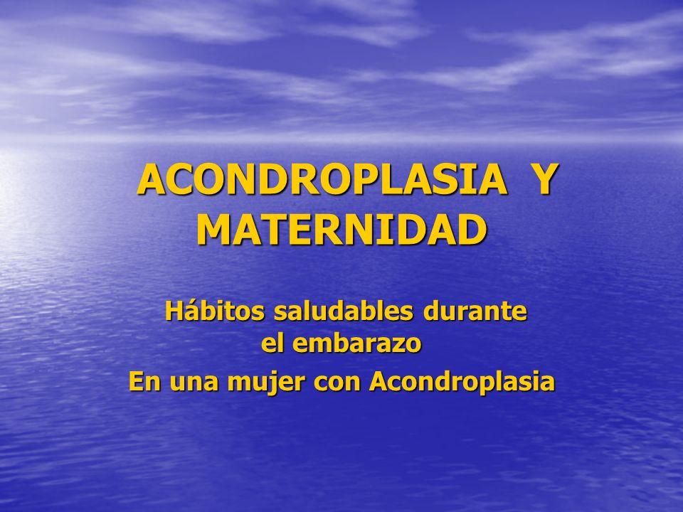 ACONDROPLASIA Y MATERNIDAD