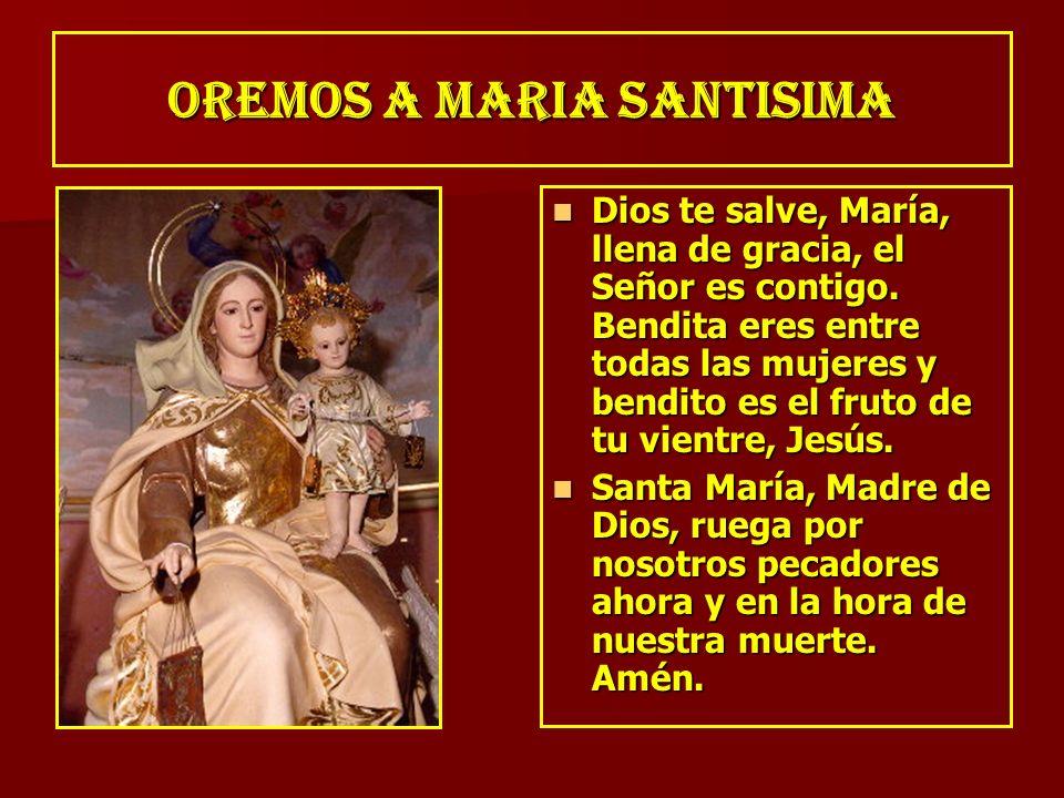 OREMOS A MARIA SANTISIMA