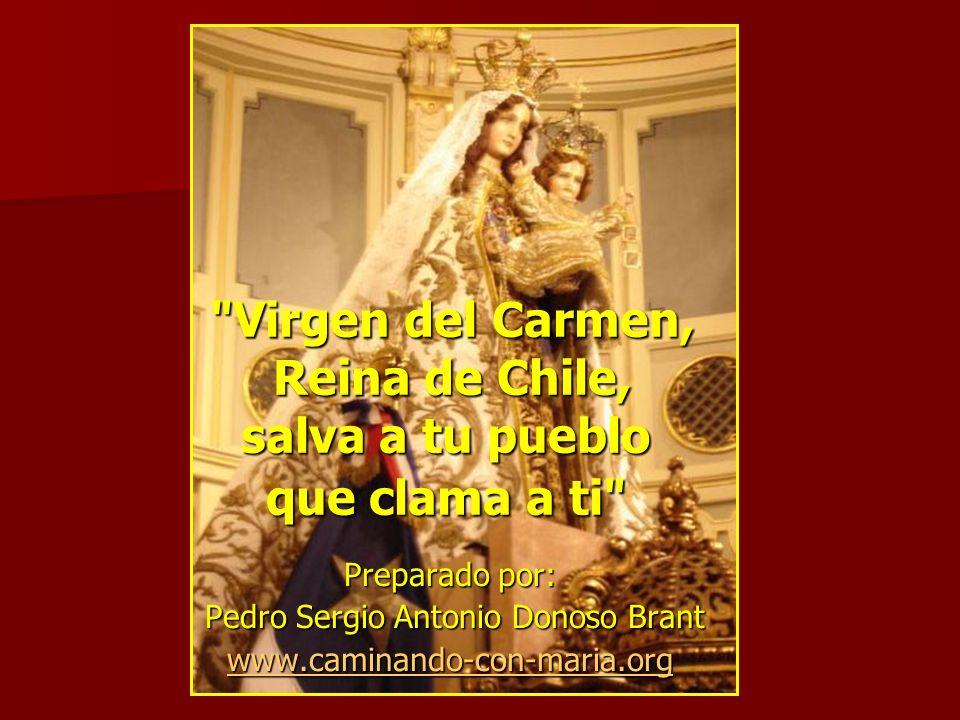 Virgen del Carmen, Reina de Chile, salva a tu pueblo que clama a ti