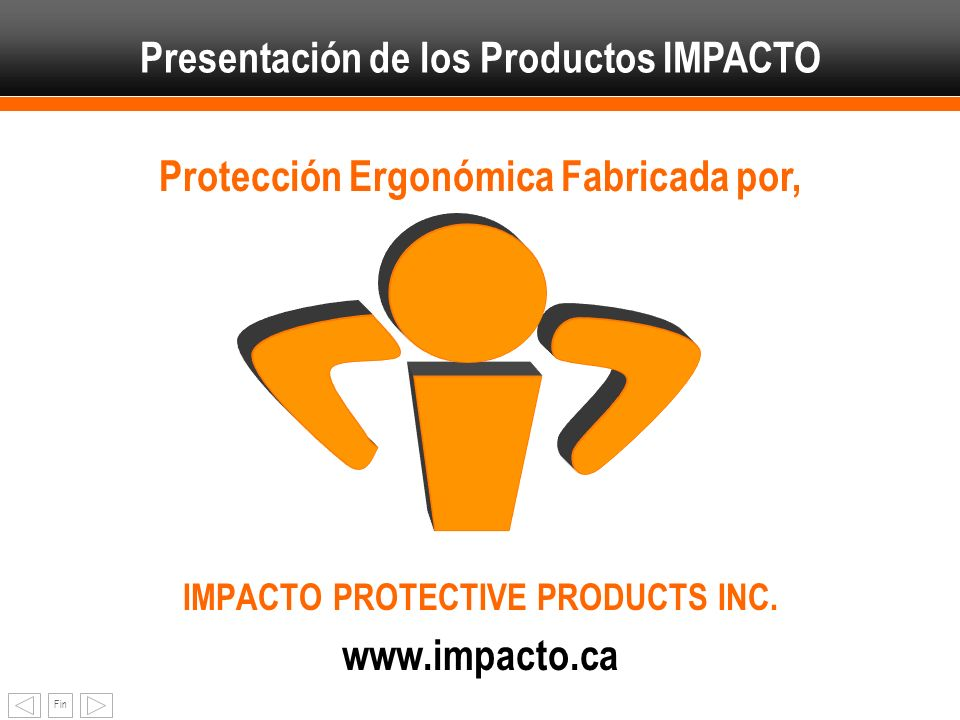IMPACTO PROTECTIVE PRODUCTS INC. www.impacto.ca