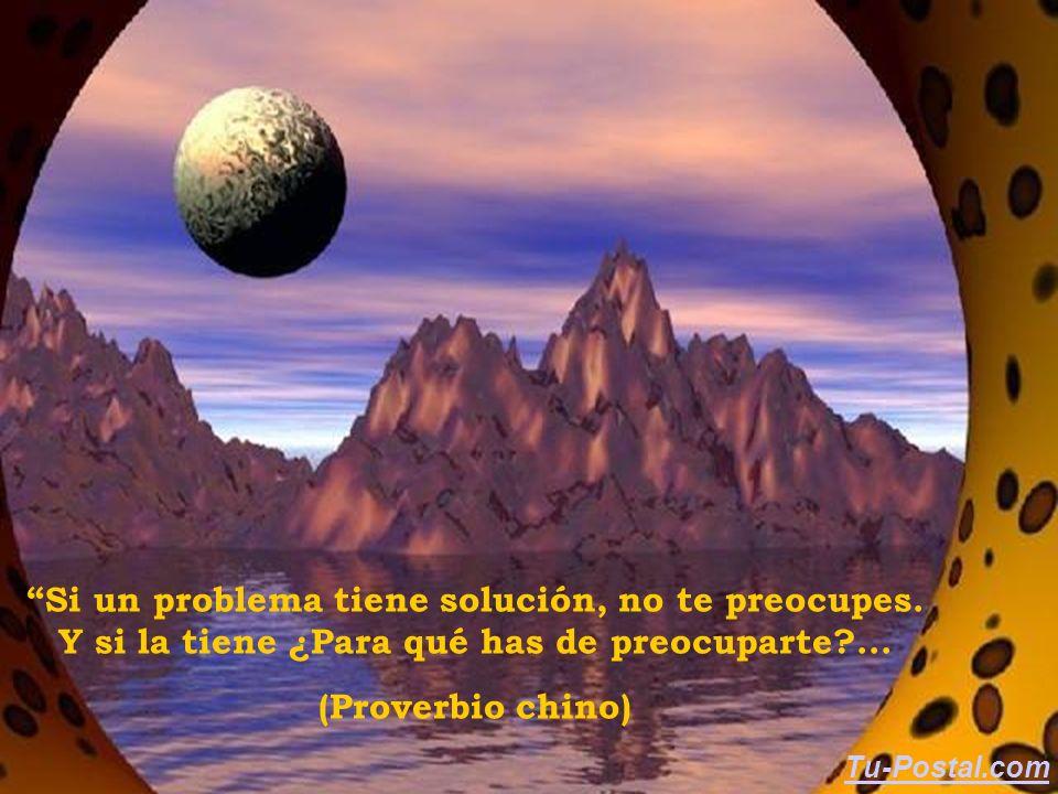 Si un problema tiene solución, no te preocupes