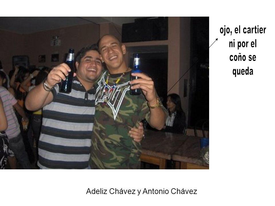 ojo, el cartier ni por el coño se queda Adeliz Chávez y Antonio Chávez