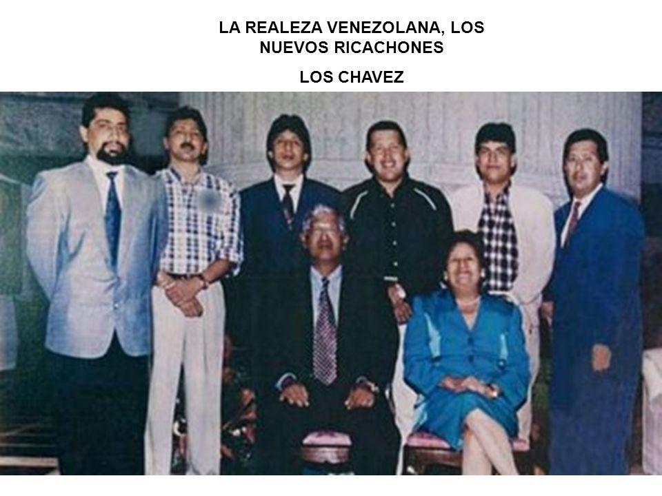 LA REALEZA VENEZOLANA, LOS NUEVOS RICACHONES