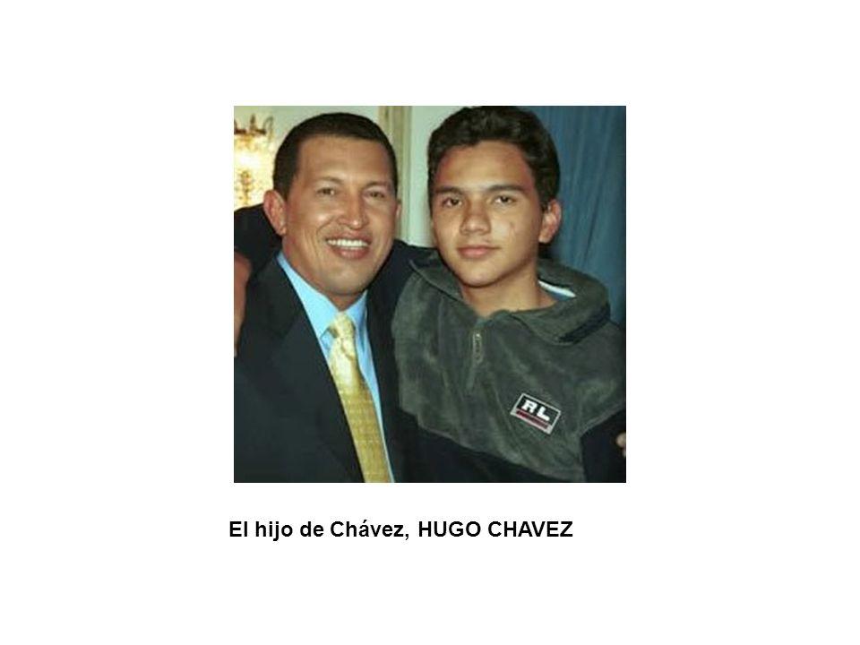 El hijo de Chávez, HUGO CHAVEZ