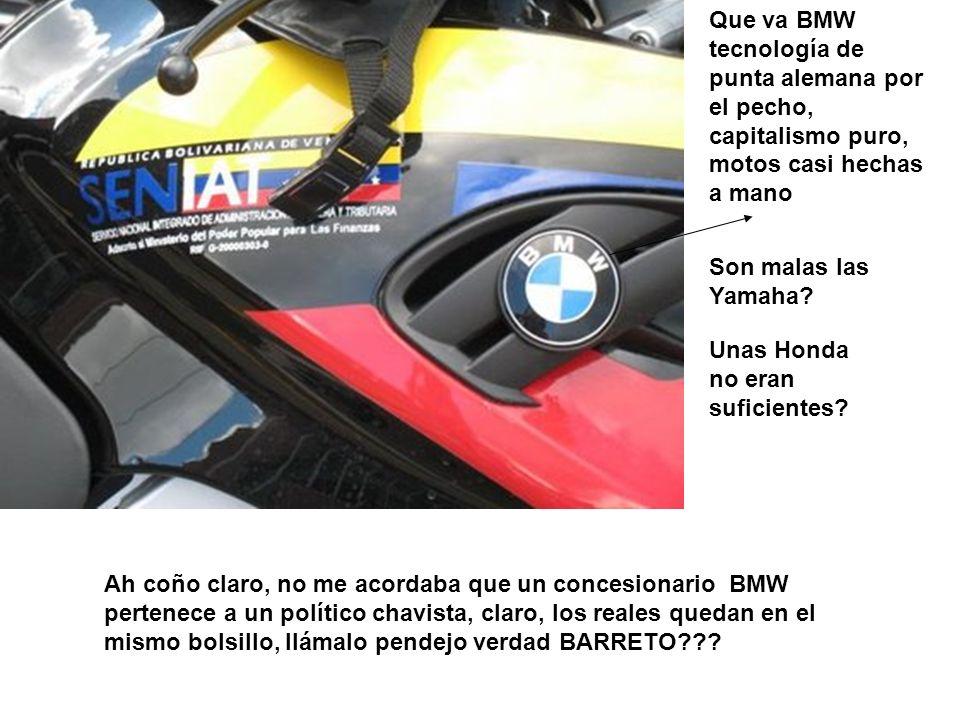 Que va BMW tecnología de punta alemana por el pecho, capitalismo puro, motos casi hechas a mano