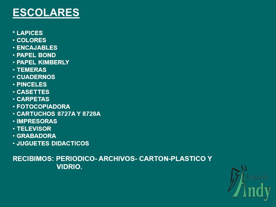 ESCOLARES RECIBIMOS: PERIODICO- ARCHIVOS- CARTON-PLASTICO Y VIDRIO.