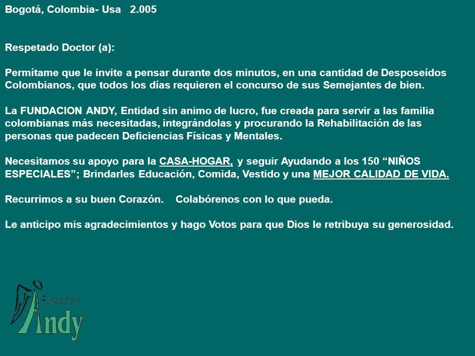 Bogotá, Colombia- Usa 2.005 Respetado Doctor (a):