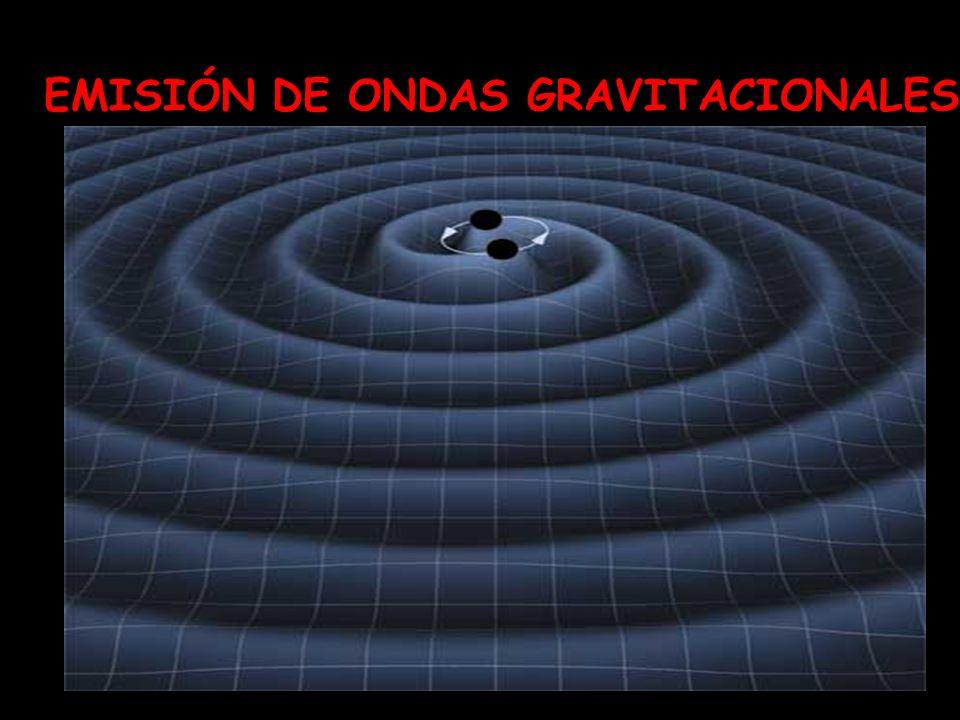 EMISIÓN DE ONDAS GRAVITACIONALES