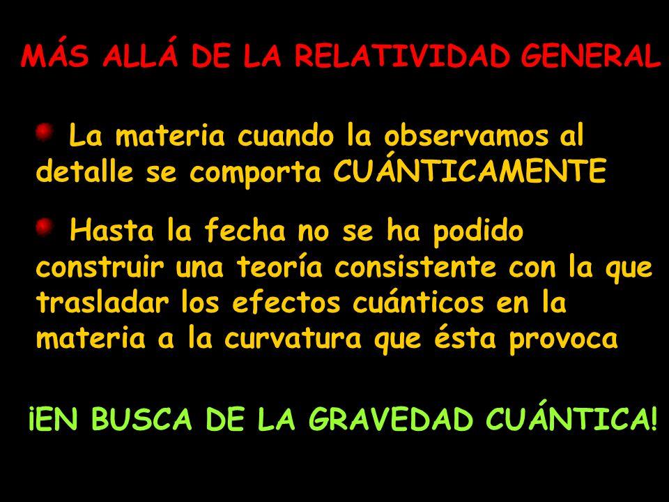 MÁS ALLÁ DE LA RELATIVIDAD GENERAL