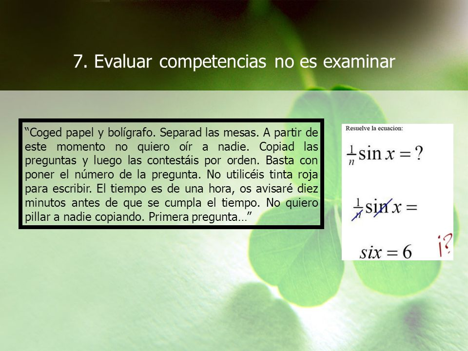 7. Evaluar competencias no es examinar