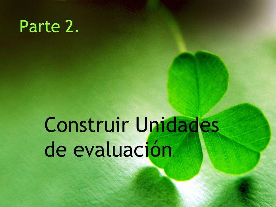 Construir Unidades de evaluación.