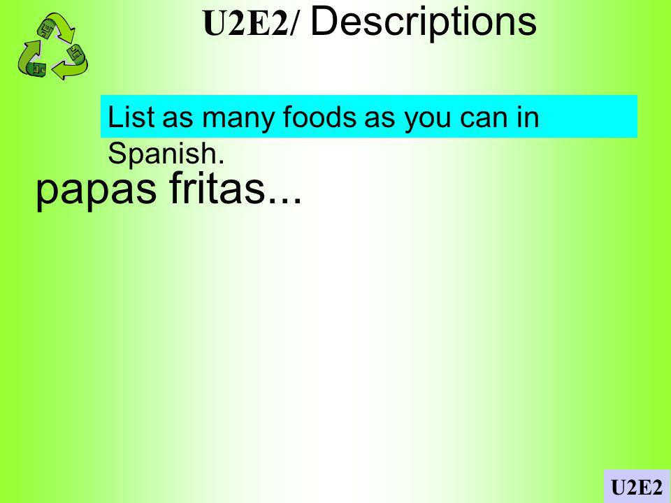 papas fritas... U2E2/ Descriptions