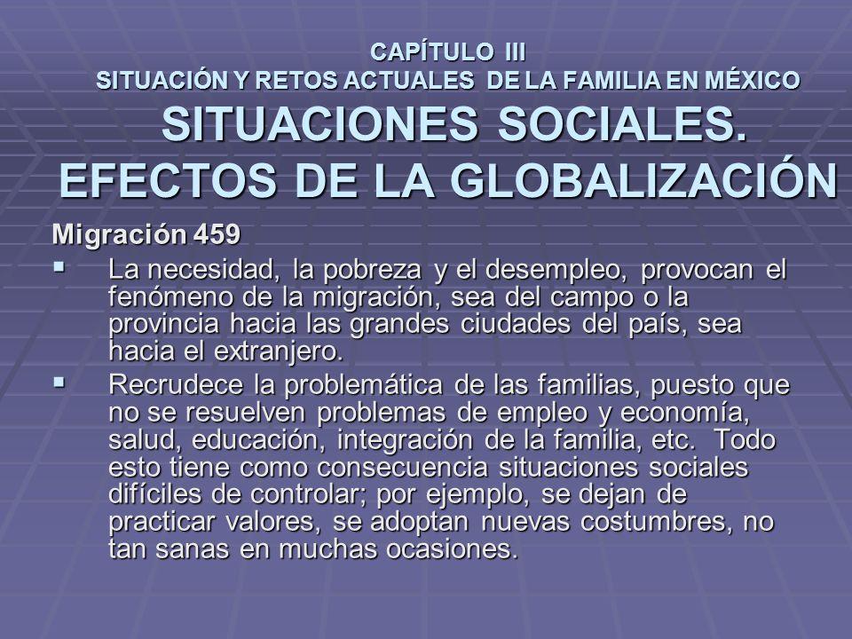 CAPÍTULO III SITUACIÓN Y RETOS ACTUALES DE LA FAMILIA EN MÉXICO SITUACIONES SOCIALES. EFECTOS DE LA GLOBALIZACIÓN