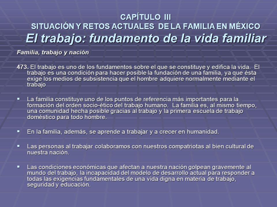 CAPÍTULO III SITUACIÓN Y RETOS ACTUALES DE LA FAMILIA EN MÉXICO El trabajo: fundamento de la vida familiar