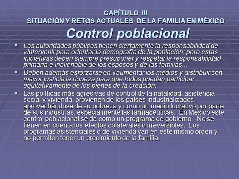 CAPÍTULO III SITUACIÓN Y RETOS ACTUALES DE LA FAMILIA EN MÉXICO Control poblacional