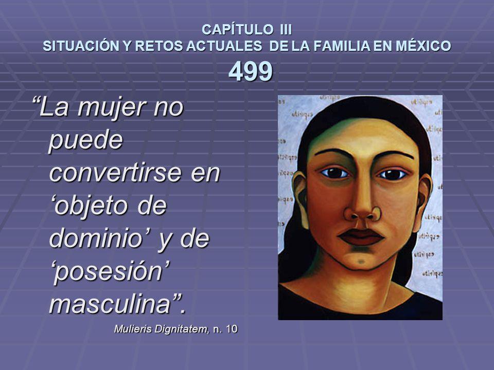 CAPÍTULO III SITUACIÓN Y RETOS ACTUALES DE LA FAMILIA EN MÉXICO 499