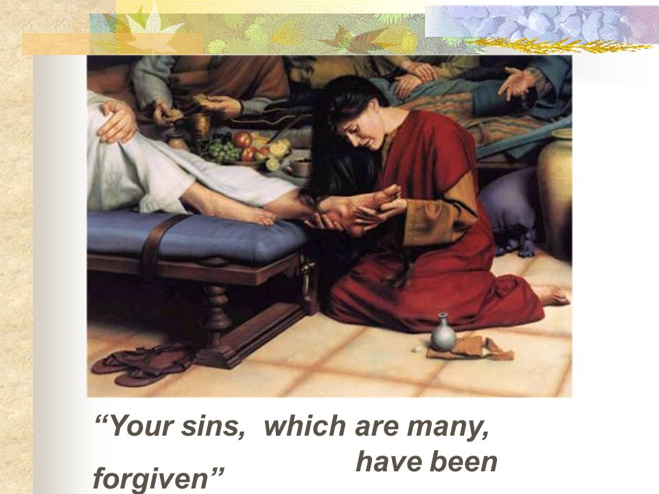 Your sins, which are many,