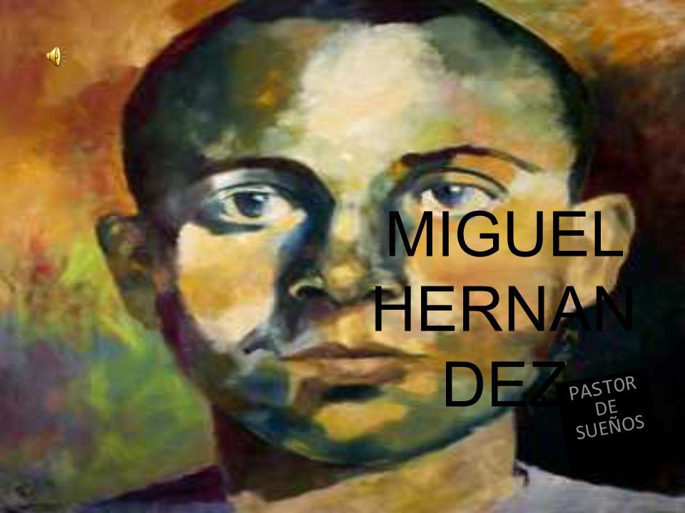 MIGUEL HERNANDEZ PASTOR DE SUEÑOS