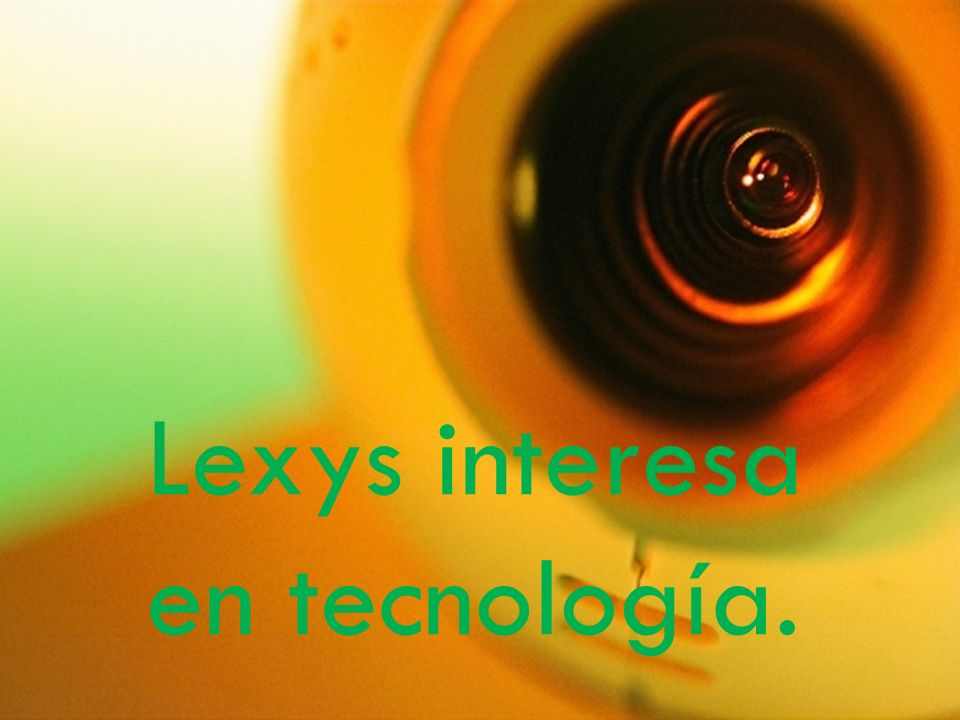 Lexys interesa en tecnología.