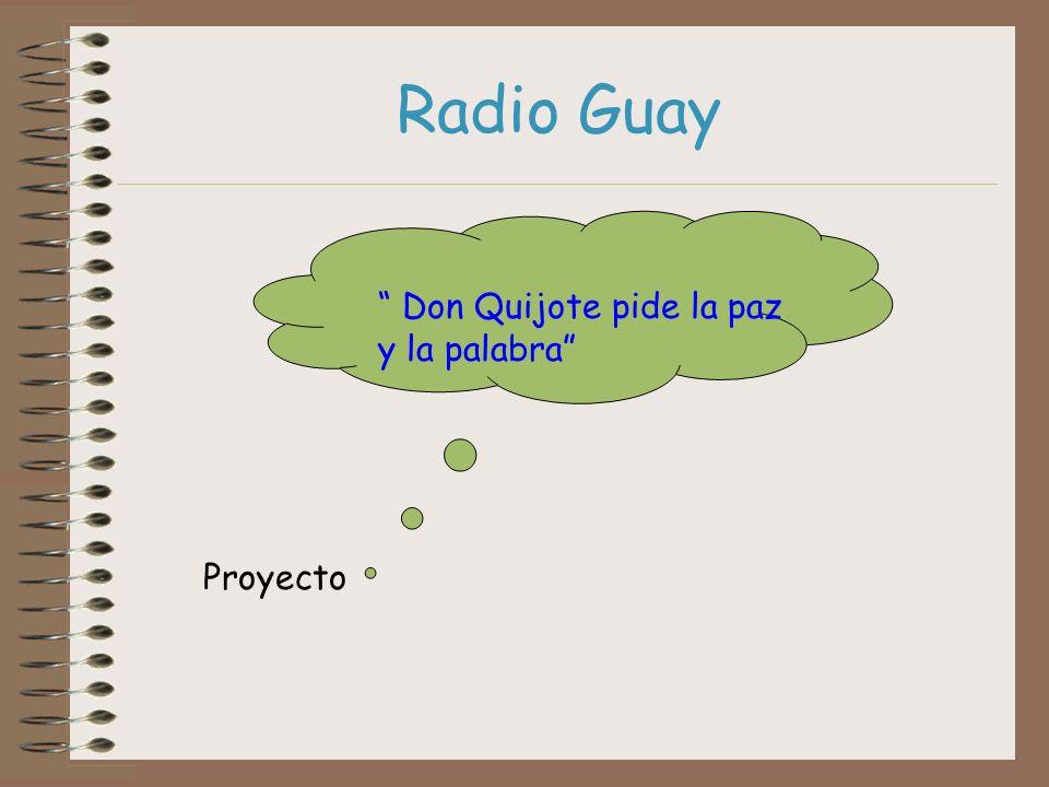 Radio Guay Don Quijote pide la paz y la palabra Proyecto