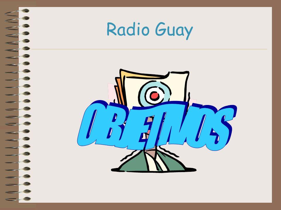 Radio Guay OBJETIVOS