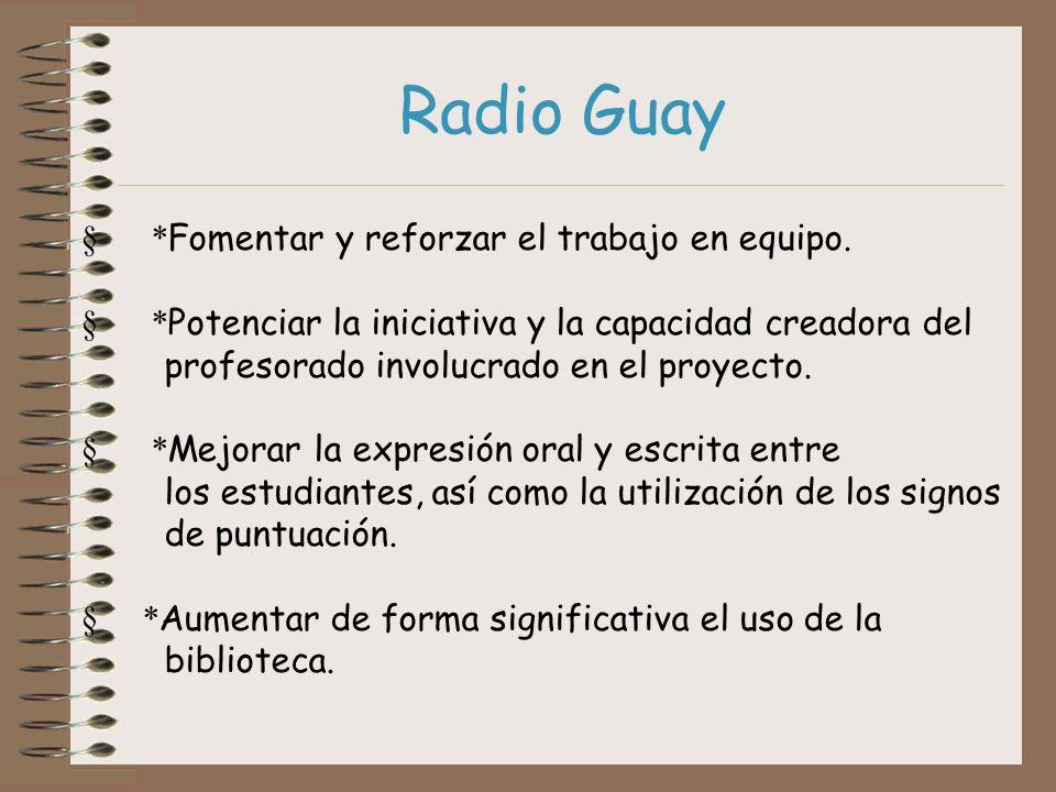 Radio Guay § *Fomentar y reforzar el trabajo en equipo.