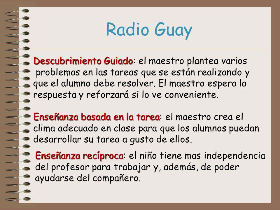 Radio Guay Descubrimiento Guiado: el maestro plantea varios