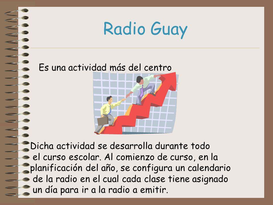 Radio Guay Es una actividad más del centro